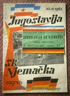 Football / Soccer Match: YUGOSLAVIA - W. GERMANY, Zagreb 30.IX.1962. - Program And Ticket - Soccer