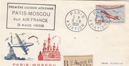 LETTRE. 1958. FIRST FLY. PREMIERE LIAISON  AIR-FRANCE  PARIS-MOSCOU    / 2 - Airmail