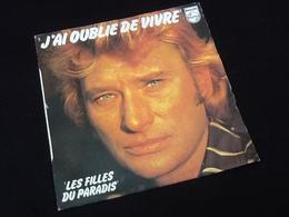 Vinyle 45 Tours Johnny Hallyday J' Ai Oublié De Vivre (1977) - Vinyles