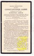 DP Constantinus Sabbe ° Desselgem 1854 † Waregem 1932 X Sidonie Amez - Devotion Images