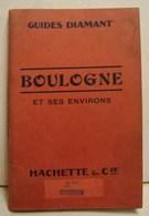 Liv. 289. Guides Diamant. Boulogne Et Ses Environs. - Tourisme