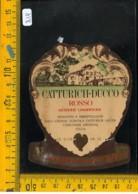 Etichetta Vino Liquore Spumante Rosso Ducco Camignone Brescia - Etichette