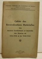 Liv. 294. Cahier Des Revendications Matériels Des Anciens Combattants 1914-18 Et 1940-45. Français Et Neerlandais - Guerre 1914-18