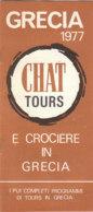 B2000 - Brochure GRECIA 1977 CHAT TOURS E CROCIERE - Dépliants Touristiques