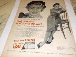ANCIENNE PUBLICITE MOI NON PLUS JE N AI PLUS 20 ANS DE LOU 1955 - Publicités
