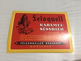 Ancienne Étiquette 1.1 BIÈRE ÉTRANGÈRE FELSQUELL KARAMEL SÜSSBIER FELSENKELLER BRAUEREI MONSCHAU - Bière