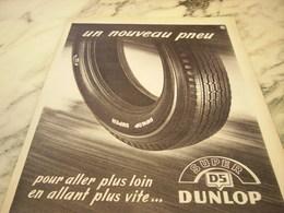ANCIENNE PUBLICITE PLUS LOIN PLUS VITE  PNEU DUNLOP 1955 - Transports