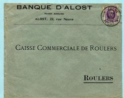 N°197 Op Omslag BANQUE D'ALOST, Afst. AALST / ALOST 1 17/09/1924 Naar Caisse Commerciale De Roulers - 1922-1927 Houyoux