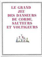 Le Grand Jeu Des Danseurs De Corde, Sauteurs Et Voltigeurs (Jeu De L'oie)  (publicité Médicale  Lab. Clin-Comar ) - Jeux De Société