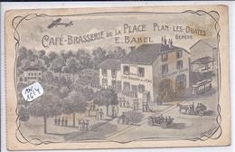 GE- PLAN-LES-OUATES- CAFE-BRASSERIE DE LA PLACE- MAISON BABEL- RARE - GE Geneva