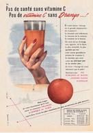 """Pub.1955 Oranges D'Afrique Du Nord  """"Pas De Santé Sans Vitamine C...Peu De Vitamine C Sans Orange...! """" TBE - Publicités"""