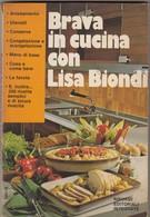 """9141-""""BRAVA IN CUCINA CON LISA BIONDI""""-LIBRO RICETTE E CONSIGLI UTILI - Casa E Cucina"""