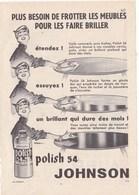 """Pub.1956  JOHNSON Polish 54  """"plus Besoin De Frotter Les Meubles Pour Les Faire Briller..étendez,essuyez...""""  TBE - Publicités"""
