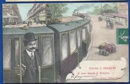 Train J'Arrive à ORLEANS      Animées   écrite En 1907 - Orleans