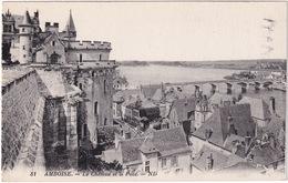 81 Amboise. - Le Chateau Et Le Pont. - ND - Amboise