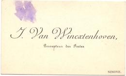 Visitekaartje - Carte Visite - Postontvanger J. Van Wincxtenhoven - Ninove - Cartes De Visite