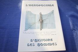 DABRY VEDEL / L'aéropostale L'histoire Les Hommes  2nde édition - Avion