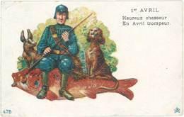 Cpa Fantaisie : 1er Avril – Heureux Chasseur, En Avril Trompeur ( Poisson, Chien ) - Fantaisies