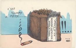 Cpa Fantaisie : C'est Toujours Le Même …, Tabac à Fumer, Cigare - Fantaisies