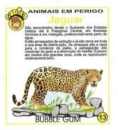 BUBBLE GUM / CHEWING GUM: GORILA - ANIMALS IN DANGER 13 - JAGUAR (FRAMING LINES: YELLOW)  (PORTUGAL) - Vieux Papiers
