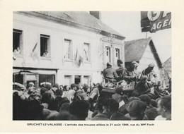 76 - GRUCHET LE VALASSE - L' Arrivée Des Troupes Alliées Le 31 Août 1944, Rue Du Mal Foch - France