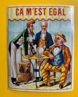 9743- CA M'EST EGAL Ancienne étiquette Jouneau Paris - Etiquettes