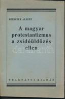 1945 Bereczky Albert: A Magyar Protestantizmus A Zsidóüldözés Ellen, Pp.:44, 19x13cm - Other Collections
