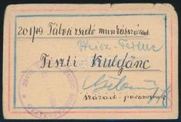 201/19 Tábori Zsidó Munkás Század. Tiszti Küldönc. Kézzel írt, Pecsételt Igazolvány. / Officer Courrier For Jewish Work  - Other Collections