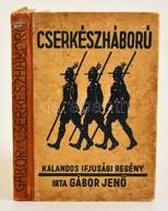 Gábor Jenő: Cserkészháború. Kalandos Ifjúsági Regény. Bp. (1934.) Győző.  Illusztrált Kiadói Félvászon-kötésben. - Scoutisme