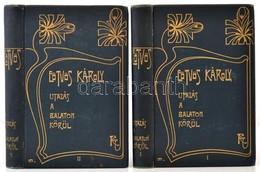 Eötvös Károly: Utazás A Balaton Körül I-II. Eötvös Károly Munkái I-II. Bp., 1901, Révai Testvérek Irodalmi Intézet Rt.,  - Other Collections