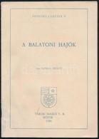 Kenedy Ferenc: A Balatoni Hajók. Siófoki Füzetek 6. Siófok, 1981, Városi Tanács V.B., 28 P. Kiadói Papírkötés, Foltos. M - Other Collections