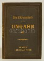 1871 Orts & Strassen Karte Der Königreiche Ungarn, Croatien Und Slavonien, Des Grossfürstenthums Siebenbürgen. -  A Magy - Maps