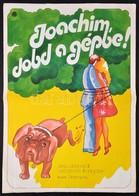 1975 Killer István (?-): Joachim, Dobd A Gépben! Csehszlovák Film Plakát, Hajtásnyommal, 59,5x42 Cm - Other Collections
