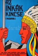 1977 Az Inkák Kincse, Bolgár-NSZK-spanyol-olasz-perui Film Plakát, May Károly Regénye Alapján, Hajtásnyommal, 56,5x39 Cm - Other Collections
