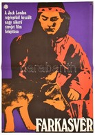1972 Farkasvér, Jack London Regényéből Készült Szovjet Film Plakát, Hajtásnyommal, 56,5x39,5 Cm - Other Collections