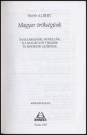 Wass Albert: Magyar örökségünk. Tanulmányok, Novellák, Hátrahagyott írások és Riportok Az íróval. Pomáz, 2002, Kráter. M - Books, Magazines, Comics
