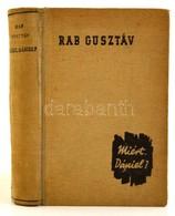 Rab Gusztáv: Miért,Dániel? Bp., 1943. Singer és Wolfner, Egészvászon Kötésben. - Books, Magazines, Comics