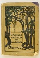 Molnár Ferenc: Az Aruvimi Erdő Titka és Egyéb Szatírák. Az Érdekes Ujság Könyvei. Bp., é.n. [1916], Légrády Testvérek,1  - Books, Magazines, Comics