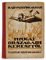 Radványi Kálmán: Nyugat Országain Keresztül. Márton Lajos Borító Grafikájával. Bp.,1924, 'Magyar Jövő.' Kiadói Félvászon - Books, Magazines, Comics