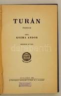 Kozma Andor: Turán. Ősrege. Bp., 1926, Pantheon (,Globus-ny.), 188+3 P. Második Kiadás. Átkötött Félvászon-kötésben. - Books, Magazines, Comics