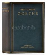Emil Ludwig: Goethe. Bp., é.n., Dick Manó K., 587 P. Kiadói Aranyozott Vászonkötésben. - Books, Magazines, Comics
