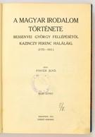 Pintér Jenő: A Magyar Irodalom Története I. (Bessenyei György Fellépésétől Kazinczy Ferenc Haláláig. ) Budapest, 1913, S - Books, Magazines, Comics