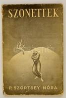 P. Szörtsey Nóra: Szonettek. Dedikált! Bp., 1940. Bagó Ny. - Books, Magazines, Comics