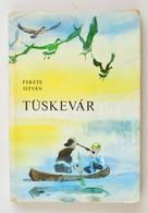 Fekete István: Tüskevár. Bp., 1982. Móra. Papírkötésben, Jó állapotban, Névbeírással - Books, Magazines, Comics