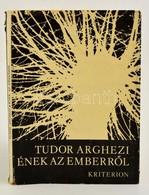 Tudor Arghezi: Ének Az Emberről. Fordította: Szemlér Ferenc. Bukarest, 1980, Kriterion. Kiadói Kartonált Papírkötés, Kia - Books, Magazines, Comics