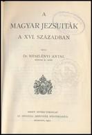 Dr. Meszlényi Antal: A Magyar Jezsuiták A XVI. Században. Szent István Könyvek 92. Bp,  1931, Szent István-Társulat.  Ki - Books, Magazines, Comics