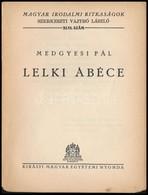 Medgyesi Pál: Lelki ábéce. Magyar Irodalmi Ritkaságok 46. Sz. Bp.,(1940), Királyi Magyar Egyetemi Nyomda. Kiadói Papírkö - Books, Magazines, Comics