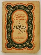 Molnár Ferenc: A Farkas. Vígjáték Három Felvonásban. Bp.,1912, Franklin-Társulat. Hatodik Kiadás. Kiadói Illusztrált Pap - Books, Magazines, Comics