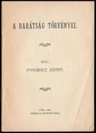Pongrácz József: A Barátság Törvényei. Pápa, 1926, Főiskolai Könyvnyomda, 26 P. Kiadói Papírkötés. - Books, Magazines, Comics