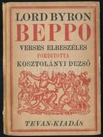 Lord Byron: Beppo. Verses Elbeszélés. Fordította Kosztolányi Dezső. Békéscsaba, é.n. (1920,)Tevan Kiadás, 37 P. Kiadói I - Books, Magazines, Comics